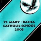2003 St Saint Mary Basha Catholic School Yearbook Chandler Arizona