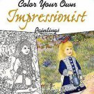 Adult Coloring: Dover Masterworks: Color Your Own Impressionist Paintings
