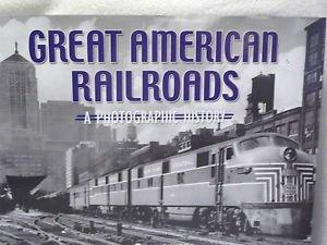 Trains Photographic History  Great American Railroads  Michael Swift