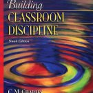 Classroom Discipline Text Building by C. M. Charles (2007, Paperback) 9th Ed