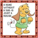 Beautiful Cute Decor Collectible Kitchen Fridge Magnet - A Home Without a Dog..
