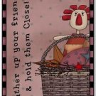Primitive Country Folk Art Kitchen Refrigerator Magnet - Gather up Your Friends_