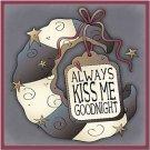 Primitive Country Folk Art Kitchen Refrigerator Magnet-Always Kiss me Goodnight