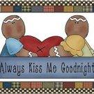 Primitive Country Folk Art Kitchen Refrigerator Magnet Always Kiss me Goodnight
