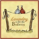 Primitive Country Folk Art Kitchen Refrigerator Magnet-Laundry's for the Birdies