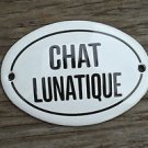 SMALL ANTIQUE STYLE ENAMEL METAL CHAT LUNATIQUE DOOR SIGN LUNATIC CAT PLAQUE