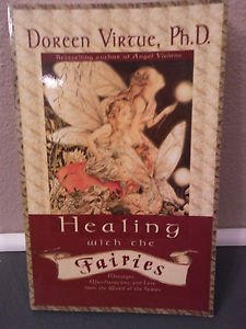 Healing With the Fairies: Messages, Manifestations, and Love...By Doreen Virtue
