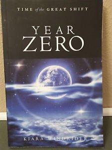 Year Zero: Time of the Great Shift by Kiara Windrider-NEW
