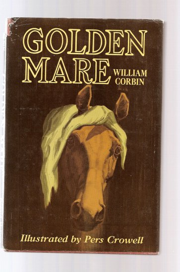 Golden Mare by William,Corbin-awesome novel! 1955