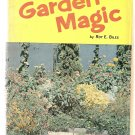 GARDEN MAGIC, Roy Biles, VINTAGE book,1961