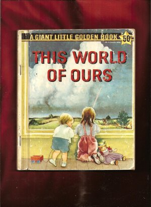 This World of Ours, VINTAGE Golden Book,1955