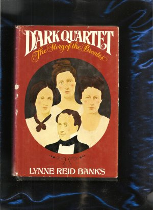 DARK QUARTET, The Story of the Bronte Sisters