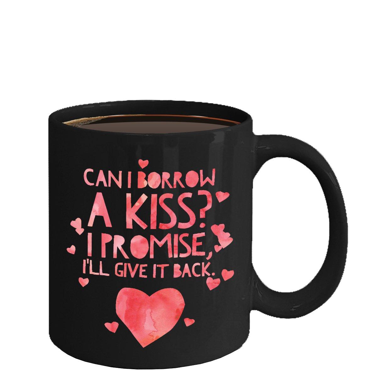 Love Ceramic Coffee Mug - Can I Borrow a Kiss - Cute Large Cup (Black) - Best Gift for Men, Women