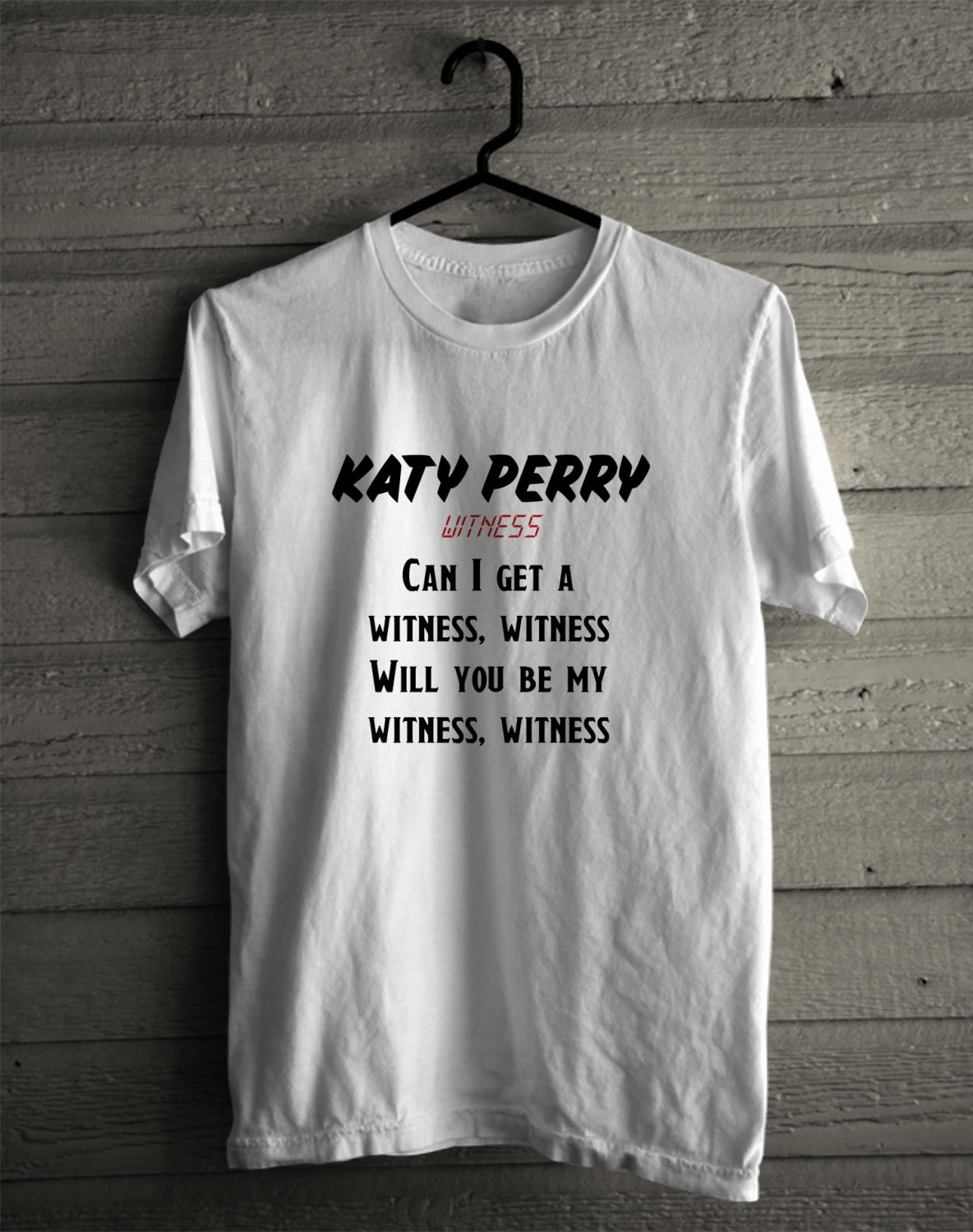Katy Perry : Witness Tour 2017 White Tee's  Lyric Front Side by Complexart