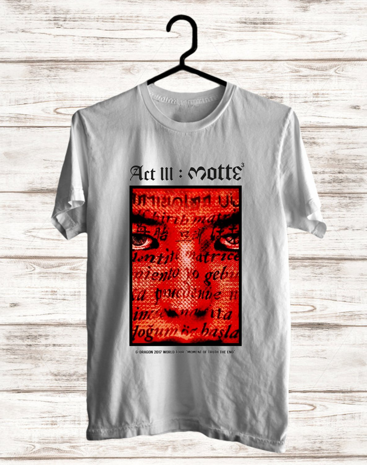 G-Dragon ACT III MOTTE WORLD TOUR 2017 White Tee's Front Side by Complexart