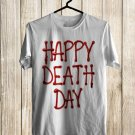 Happy Death Movie 2017 White Tee's Front Side by Complexart z1