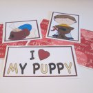 I Love My Puppy Boy a - 5 piece mat set