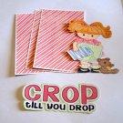 Crop Til You Drop 2 - Printed Piece/Title & Mats set