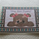 "One Sick Puppy Girl - 5x7"" Greeting Card with envelope"