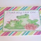 "I Toadally Love You a - 5x7"" Greeting Card with envelope"