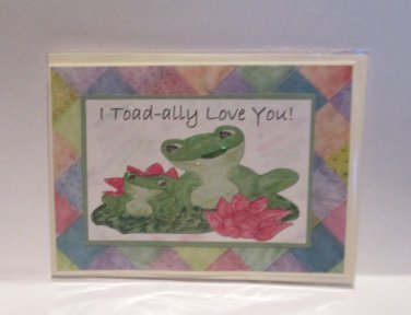"I Toadally Love You - 5x7"" Greeting Card with envelope"