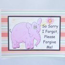 """So Sorry I Forgot - 5x7"""" Greeting Card with envelope"""