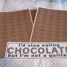 I'd Stop Eating Chocolate a - 4pc Mat Set