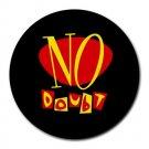 No Doubt Heat-Resistant Round Mousepad