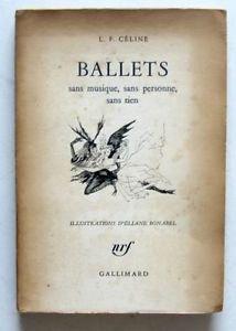 """Celine- """"BALLETS sans musique, sans personne, sans rien"""" 1959 1st edition"""
