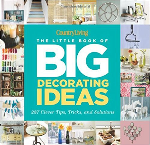 Country Living The Little Book of Big Decorating Ideas by Katy McColl