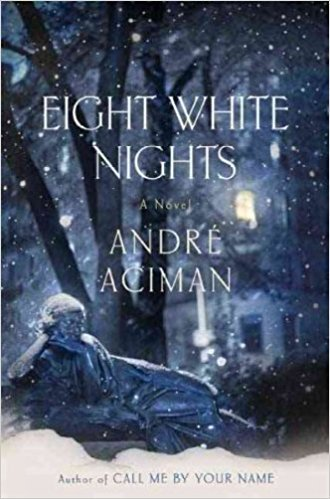Eight White Nights by Aciman, Andre