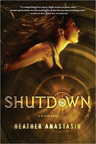 Shutdown (A Glitch Novel) by Heather Anastasiu