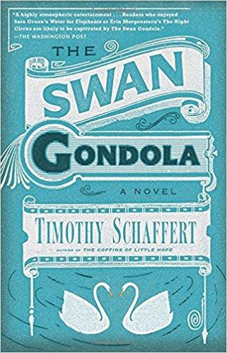 The Swan Gondola: A Novel by Timothy Schaffert