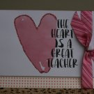 The Heart is a Great Teacher Handmade Card