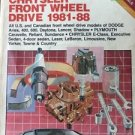 Chilton's Auto Repair Manual 7163 Chrysler Front Wheel Drive 1981 - 1991