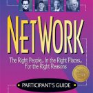 Network: Participant's Guide : The Right People... in the Right Places... for...