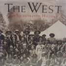 The West : An Illustrated History (1996, Hardcover)