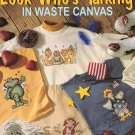 Leisure Arts Look Who's Talking in Waste Canvas 14 Designs to Cross Stitch
