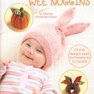 Leisure Arts Warm Hats for Wee Noggins 19 Designs to Knit for Preemie to 12 Months