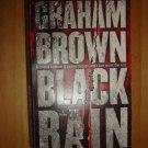 Hawker/Laidlaw Thriller Ser.: Black Rain Bk. 1 by Graham Brown (2010, Paperback)
