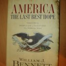 America : The Last Best Hope - From the Age of Discovery to a World at War by...