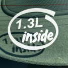 1.3L Inside Vinyl Car Window Bumper Sticker Decal Laptop 1.3 JTP Mazda Renesis Rotary