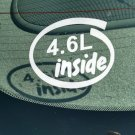 4.6L Inside Vinyl Car Window Bumper Sticker Decal Laptop 4.6 Ford Mustang V8 281