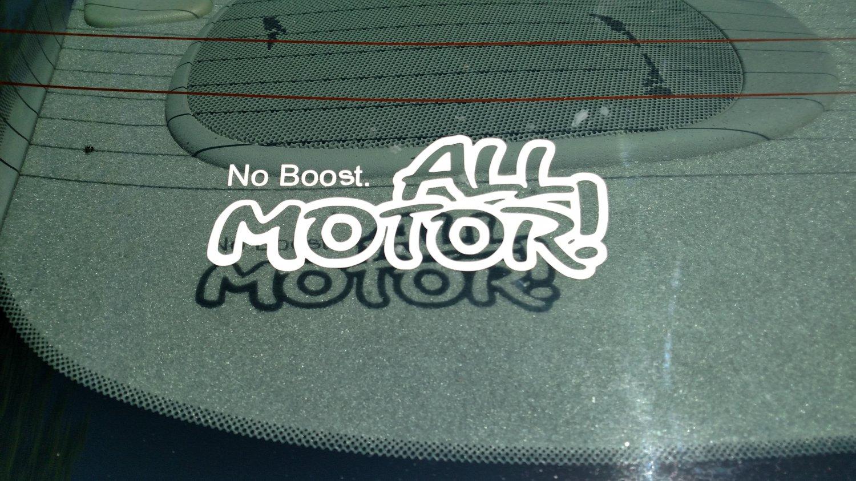 No Boost. All Motor! Vinyl Car Window Bumper Sticker Decal Tuner Drifter Mechanic JDM EDM USDM