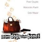 More Dogs Than Bones [VHS]