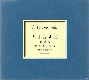 La Buena Vida �� Viaje Por Países Pequeños CD Brand New Sealed