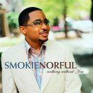 Smokie Norful - Nothing Without You (CD, Album) 2004