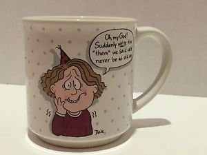 """Dale Recycled Paper Products """"Suddenly We're 'Them' Old People Coffee Cup Mug"""