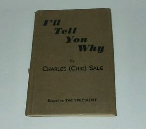 1930 I'll tell You Why book by Charles (Chic) Sale Sequel to The Specialist