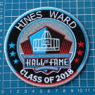 HINES WARD HOF PRO FOOTBALL HALL OF FAME 2018 SUPERBOWL NFL PATCH EMBROIDERED